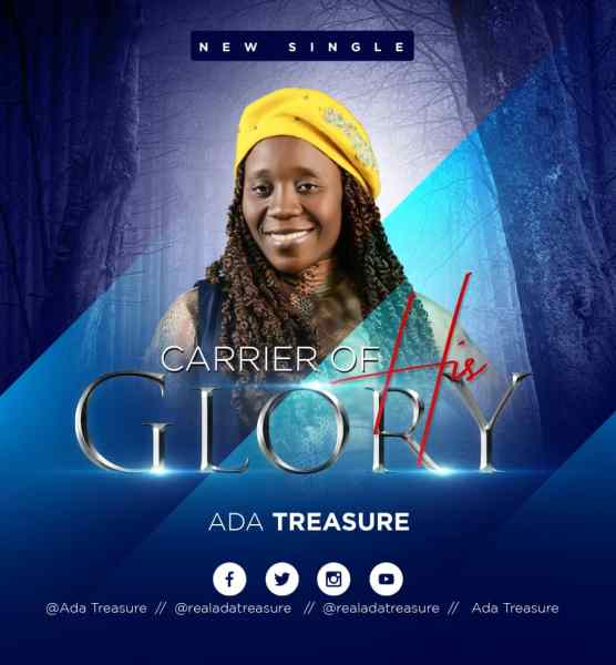 Carrier Of His Glory By Ada Treasure