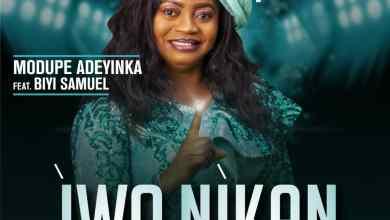 Photo of [Audio] Iwo Nikan By Modupe Adeyinka
