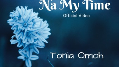 Photo of [Audio] Na My Time By Tonia Omoh