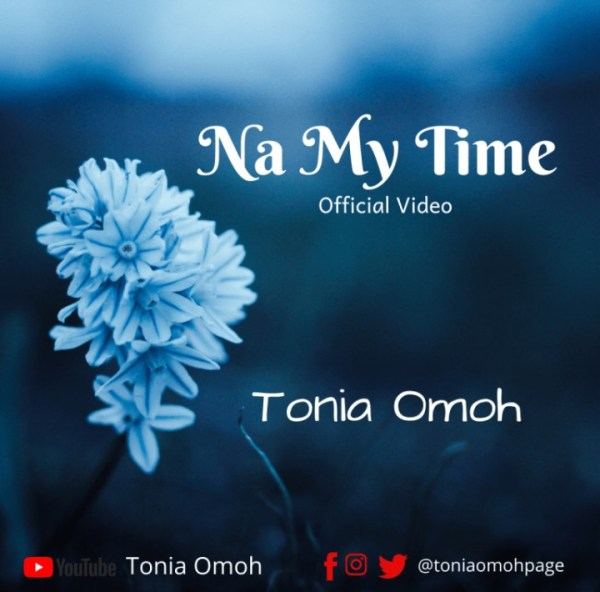 Na My Time By Tonia Omoh