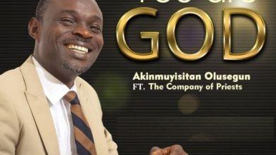 Photo of [Audio] You Are God By Segun Akinmuyisitan