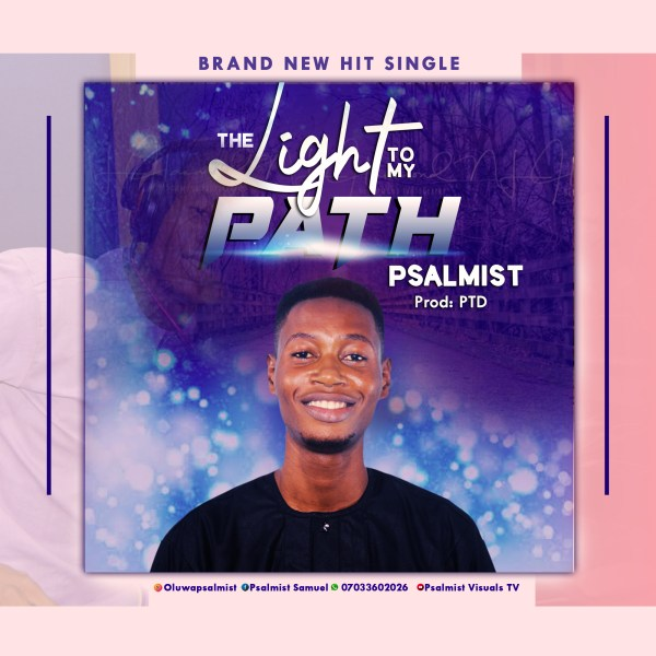 The Light To My Path By Psalmist