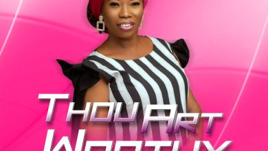 Photo of [Video] Thou Art Worthy By Yetunde Zion