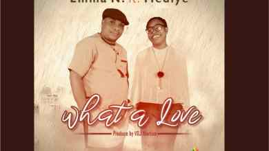 Photo of [Audio] What A Love By Emma N