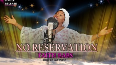 Photo of [Audio] Faith Babs By No Reservation