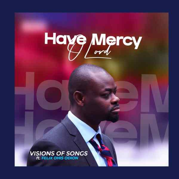 Have Mercy O Lord By Visions of Songs