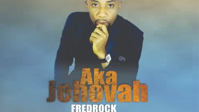 Photo of [Audio + Video] Aka Jehovah By FredRock