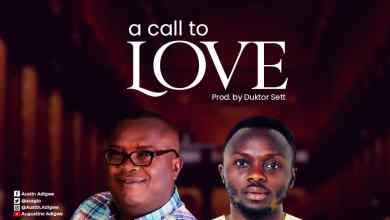 Photo of [Audio] A call to Love By Austin Adigwe