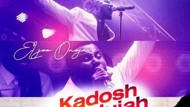 Photo of [Audio + Video] Kadosh Hallelujah By ELjoe Onoja