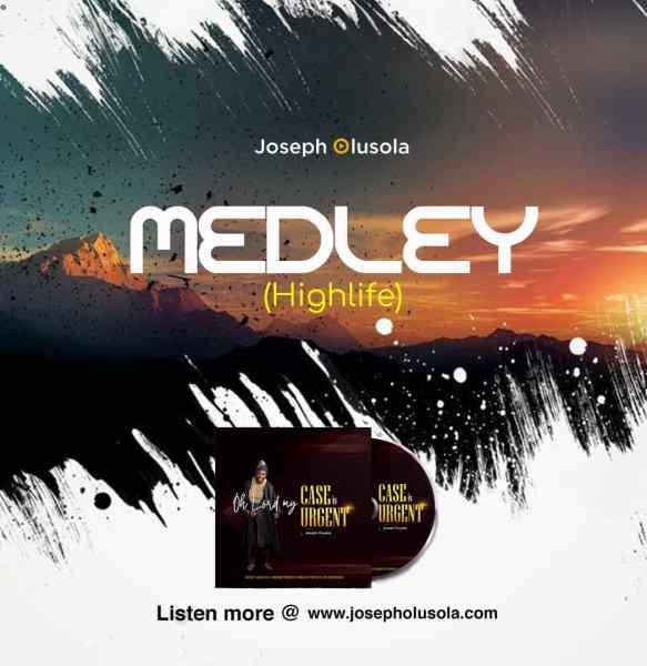 Praise Medley Highlife By Joseph Olusola