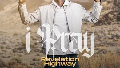 Photo of [Audio] I Pray By Revelation Highway