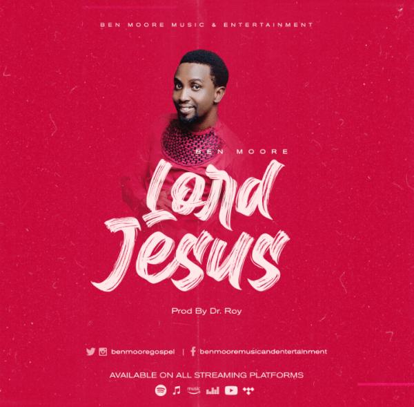 Lord Jesus By Ben Moore Gospel