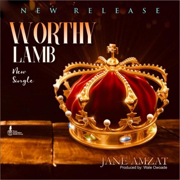 Worthy Lamb By Jane Amzat