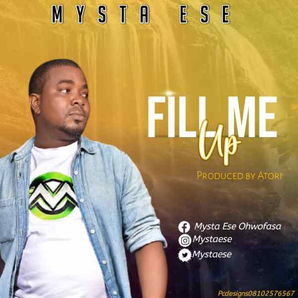 Fill me Up By Mysta Ese
