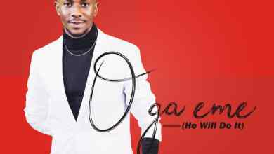 Photo of [Audio+Video] O Ga Eme (He Will Do It) By Peterson Okopi