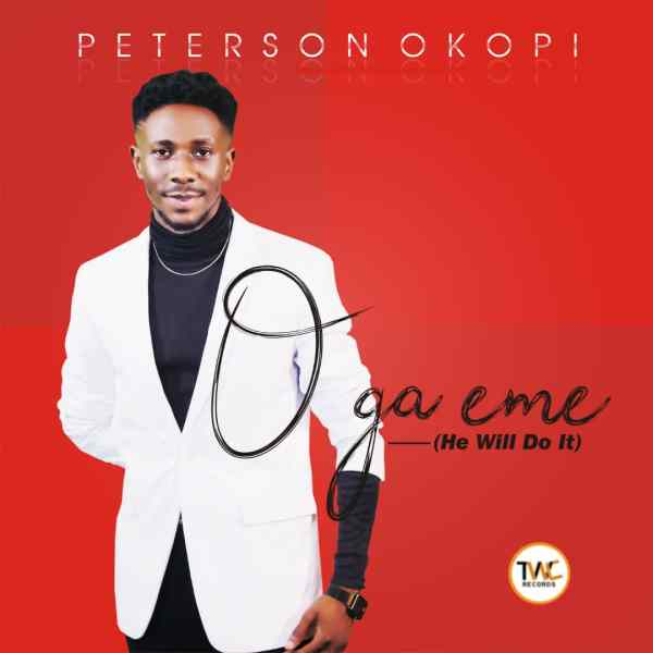O Ga Eme (He Will Do It) - Peterson Okopi