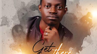 Photo of [Audio+Video] Get There By Olawale Osewa