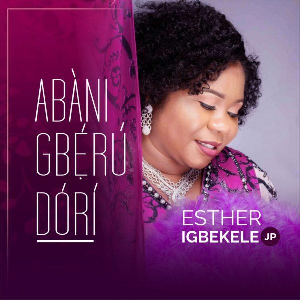 Abani Gberu Dori By Esther Igbekele