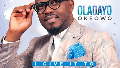 Photo of [Music + Video] I Give It To You God By Oladayo Okeowo