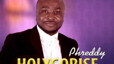 Photo of [Audio] Holyghorise By Phreddy