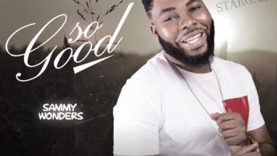 Photo of [Music] So Good By Sammy Wonders