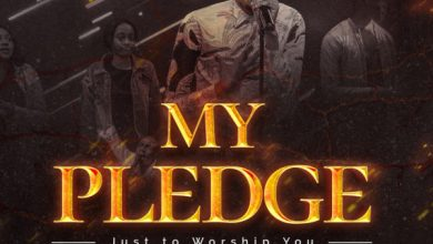 Photo of My Pledge (Just To Worship You) By Minister Afam