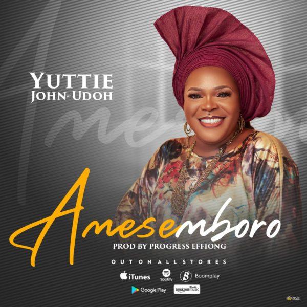 Amesemboro By Yuttie John-Udoh