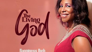 Photo of [Music] The Living God By Happiness Ibeh