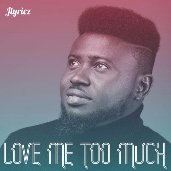 Love Me Too Much By Jlyricz