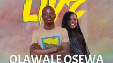 Photo of [Audio] Live By Olawale OSewa Ft Ini Adesanya