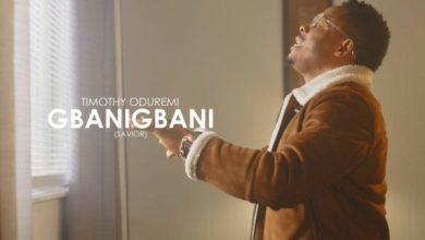Photo of [Music Video] Gbanigbani By Timothy Oduremi