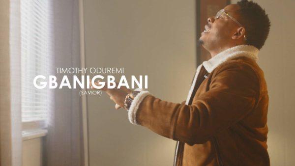 Gbanigbani By Timothy Oduremi