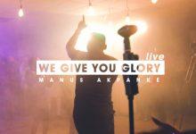 Photo of [Music] We Give you Glory (LIVE) By Manus Akpanke