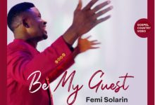 Photo of [Video] Be My Guest By Femi Solarin