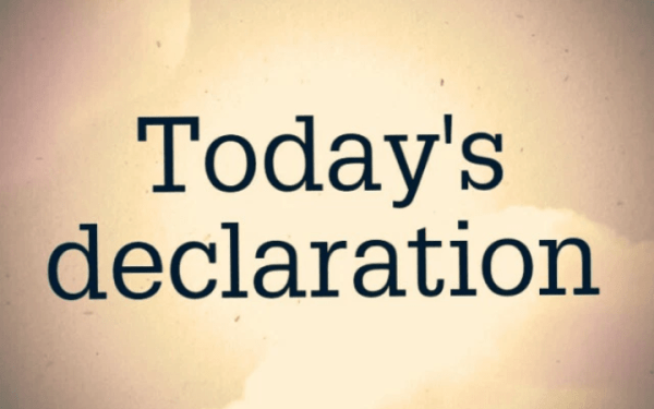 DAILY DECLARATIONS FOR TODAY