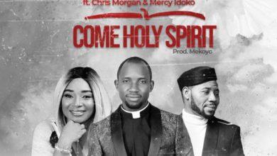 Photo of [Music] Come Holy Spirit By Fada Sheyin