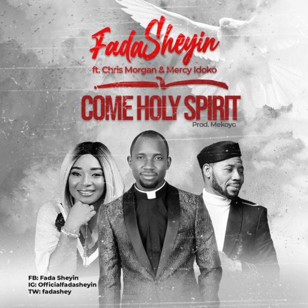 Come Holy Spirit By Fada Sheyin