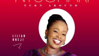Photo of [Music] Ntughari(Turn Around) By Lilian Nneji