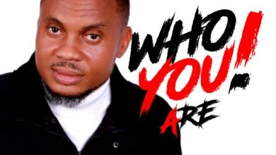 Photo of [Music + Video] Who You Are By StMichael Egbe