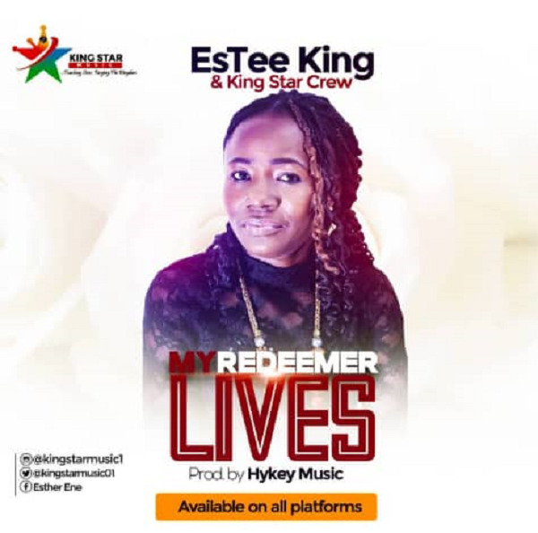 My Redeemer Lives By EsTee King