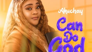 Photo of [Music] Can Do God By Akuchay
