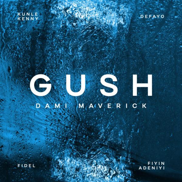 Gush By Dami Maverick