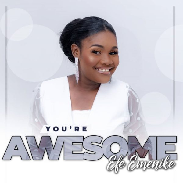 You're Awesome By Efe Emenike