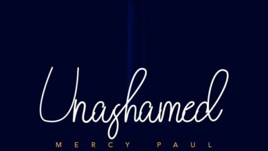 Photo of [Music] Unashamed By Mercy Paul