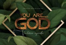 Photo of [Music] You Are God By Victoria Iyanda
