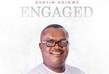 Photo of [Video + Music] Engaged By Austin Adigwe