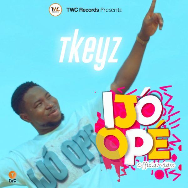 [Video] Ijo Ope By Tkeyz -The Official Video