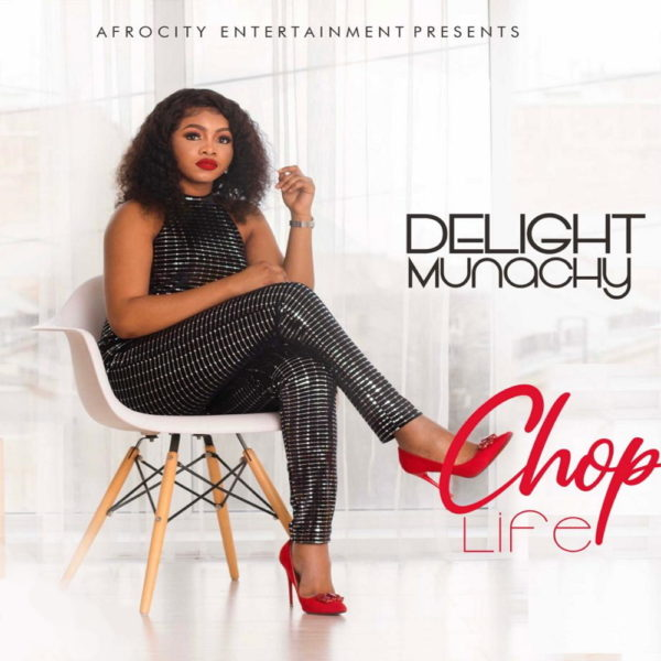 Chop Life By Delight Munachy
