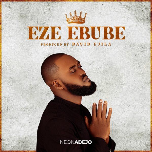 Eze Ebube By Neon Adejo