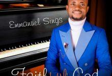 Photo of Faithful God By Emmanuel Sings